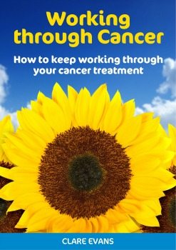 How to keep working through your cancer treatment Book 1